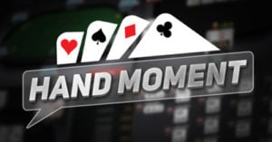 Hand Moments Poker For Real Money Online